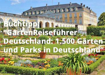 GartenReiseführer Deutschland: 1.500 Gärten und Parks in Deutschland