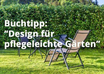Design für pflegeleichte Gärten – Das große Ideenbuch
