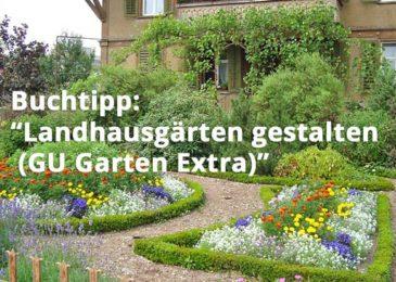 Landhausgärten gestalten (GU Garten Extra)